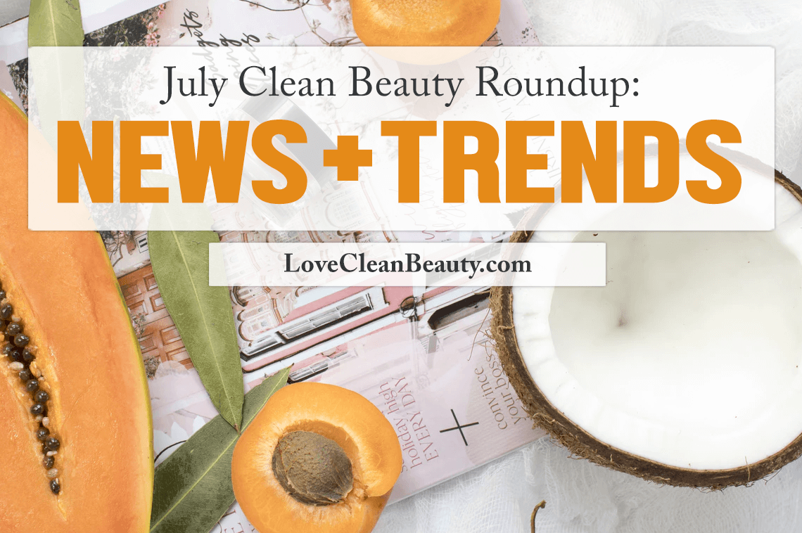 july clean beauty roundup