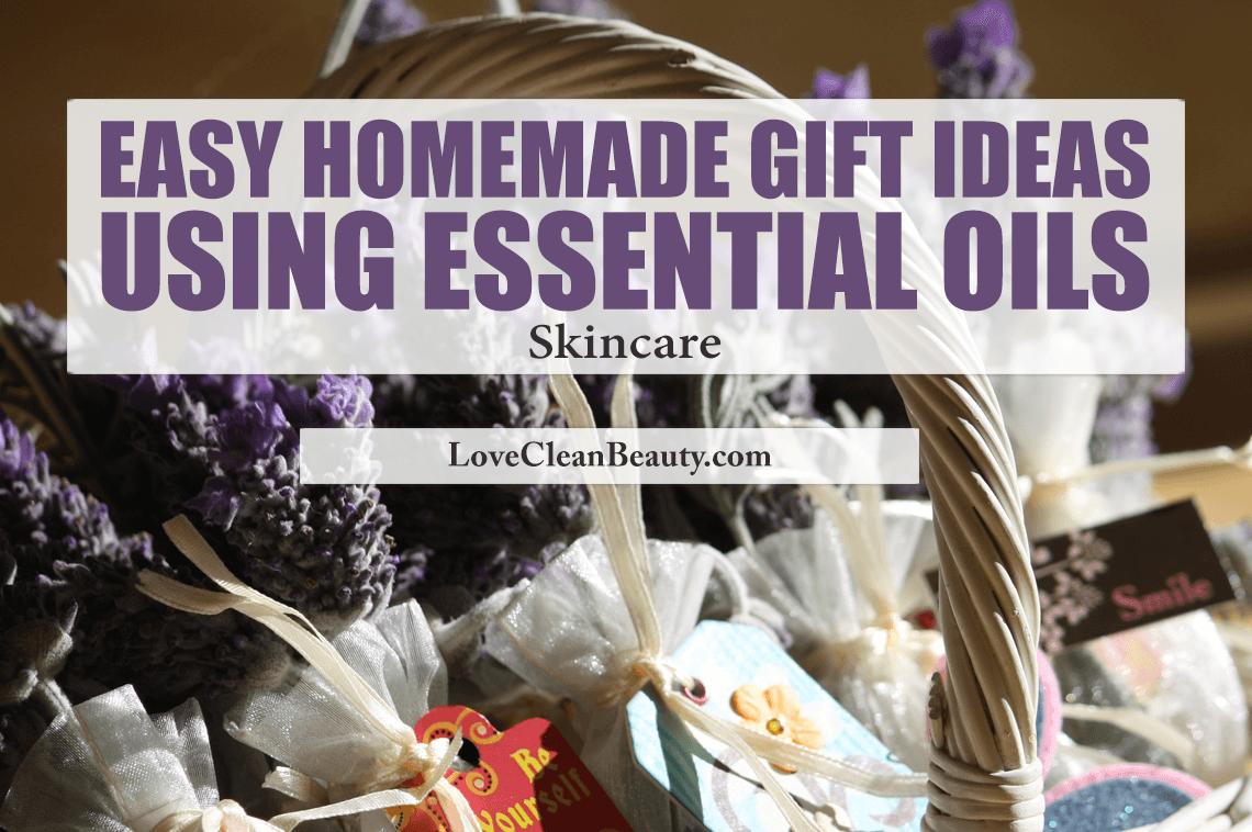 Easy Homemade Gift Ideas Using Essential Oils Skincare Recipes