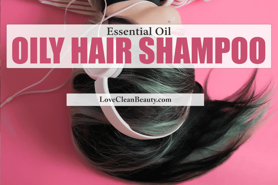 Essential Oil Oily Hair Shampoo