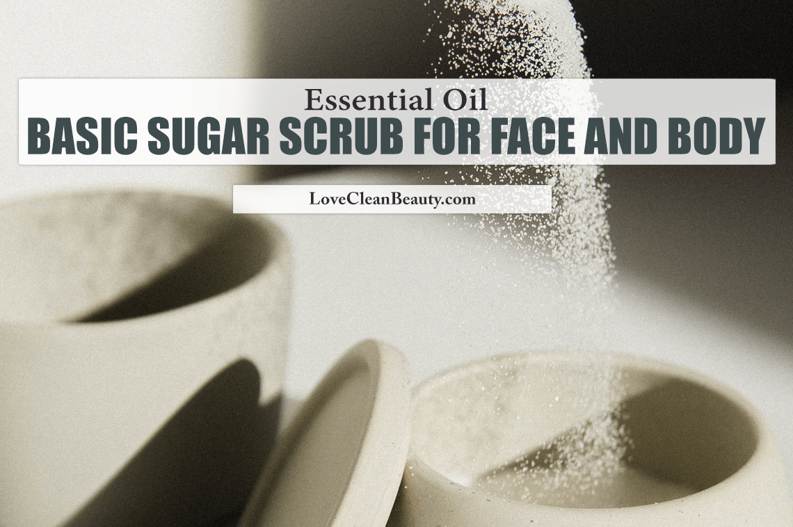 Essential Oil Sugar Scrub for Face and Body