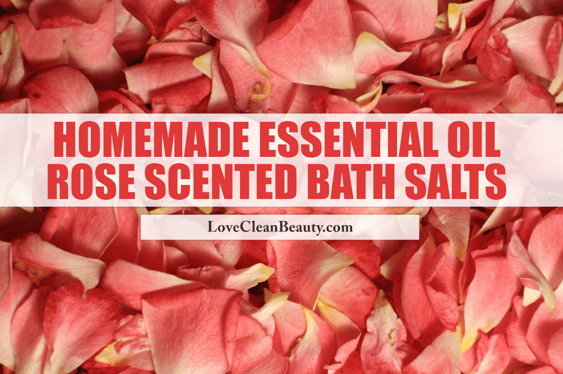 Homemade Essential Oil Rose Scented Bath Salts
