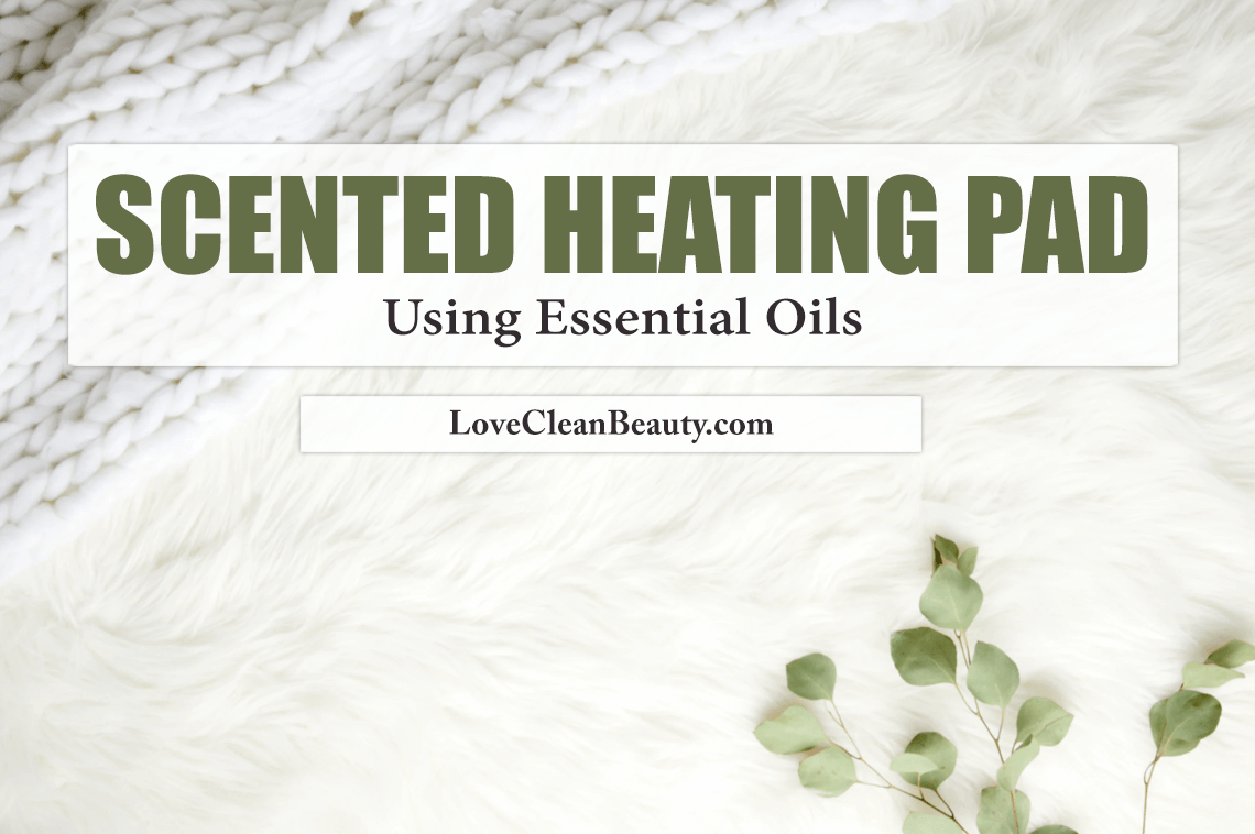 Scented Heating Pad Using Essential Oils